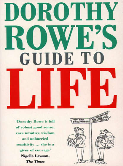 Dorothy Rowe Dorothy Rowe's Guide to Life