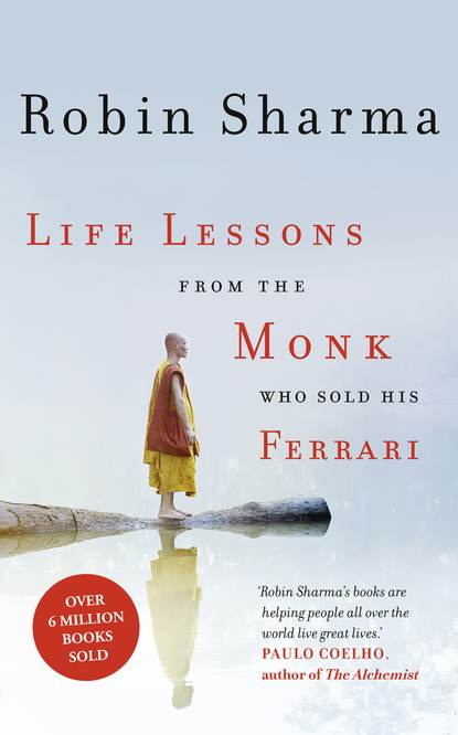 Робин Шарма Life Lessons from the Monk Who Sold His Ferrari робин шарма life lessons from the monk who sold his ferrari