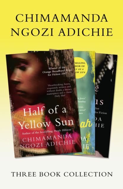 Чимаманда Нгози Адичи Half of a Yellow Sun, Americanah, Purple Hibiscus: Chimamanda Ngozi Adichie Three-Book Collection the safety and shelf life of smoked fish in nigeria