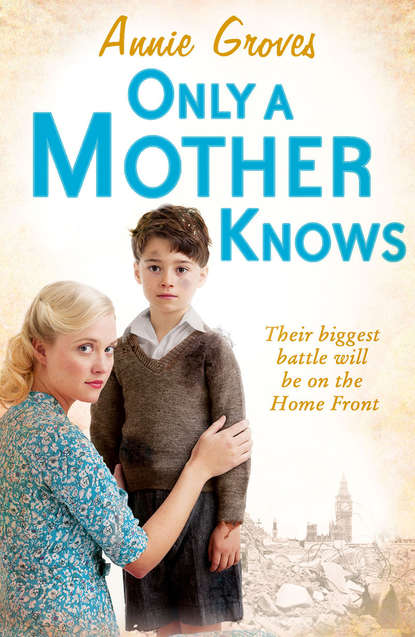 Annie Groves Only a Mother Knows annie groves london belles