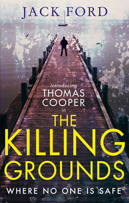 Jack Ford The Killing Grounds: an explosive and gripping thriller for fans of James Patterson j thomas ford the patsy returns