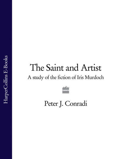 Peter Conradi J. The Saint and Artist: A Study of the Fiction of Iris Murdoch недорого