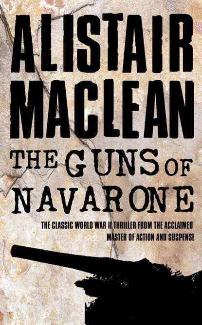 Alistair MacLean The Guns of Navarone ash mistry and the savage fortress