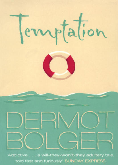Dermot Bolger Temptation dermot bolger the journey home