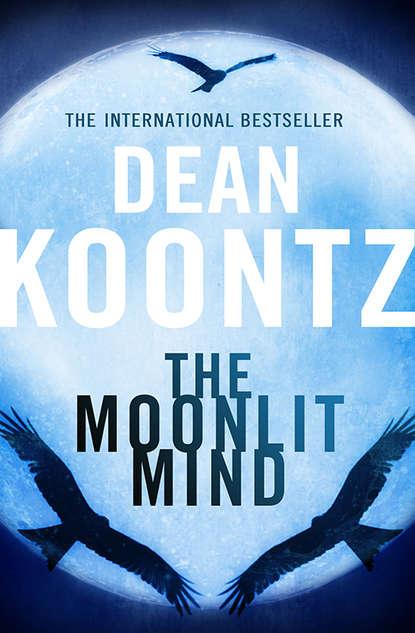 dean koontz 77 shadow street Dean Koontz The Moonlit Mind: A Novella