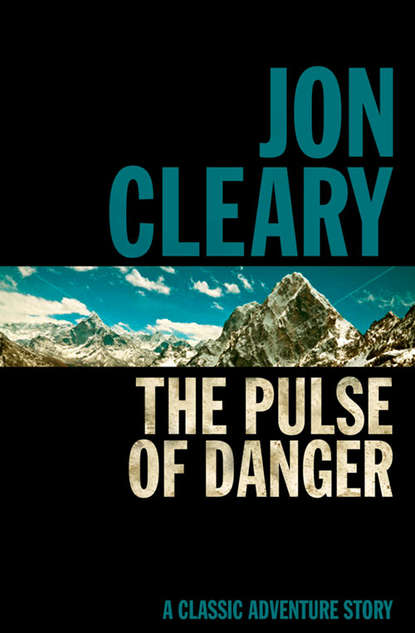 Фото - Jon Cleary The Pulse of Danger jon cleary mask of the andes