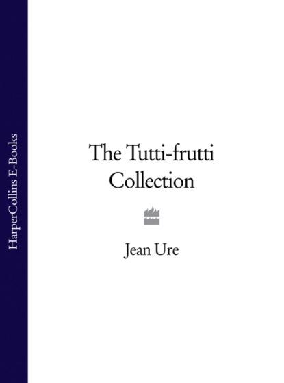 Jean Ure The Tutti-frutti Collection недорого