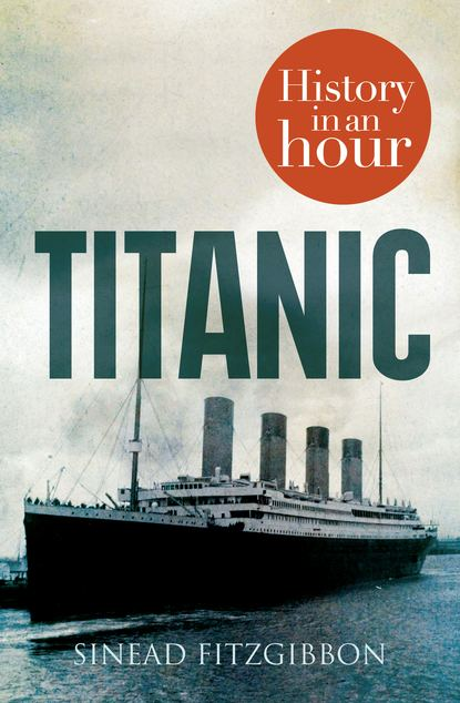 Sinead Fitzgibbon Titanic: History in an Hour rupert colley nazi germany history in an hour