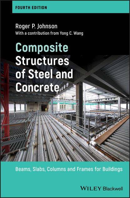 Roger Johnson P. Composite Structures of Steel and Concrete. Beams, Slabs, Columns and Frames for Buildings недорого