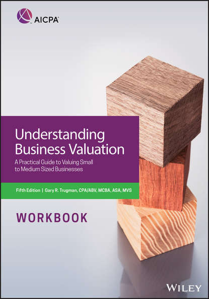 Фото - Trugman Understanding Business Valuation Workbook. A Practical Guide To Valuing Small To Medium Sized Businesses lougheed lin barron s ielts online practice fifth edition