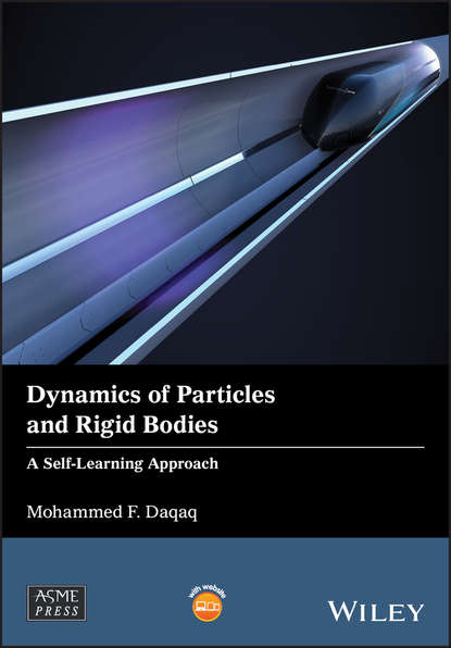 Mohammed Daqaq F. Dynamics of Particles and Rigid Bodies. A Self-Learning Approach cho w s to engineering dynamics
