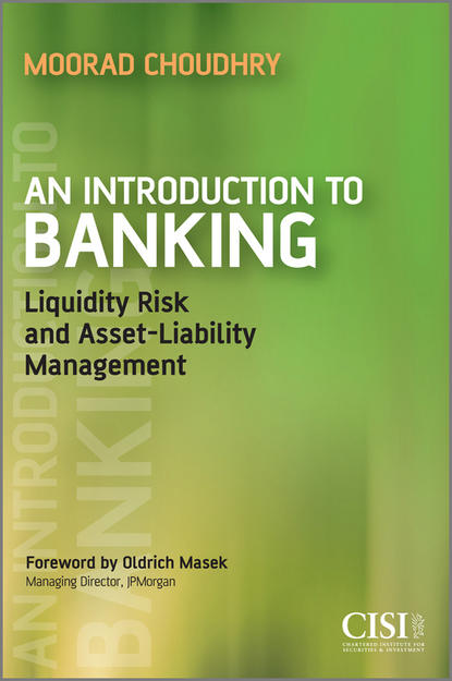Moorad Choudhry An Introduction to Banking. Liquidity Risk and Asset-Liability Management недорого