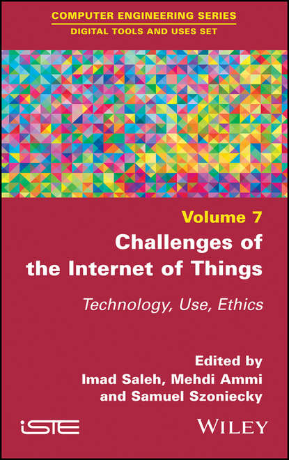 Challenges of the Internet of Things. Technique, Use, Ethics
