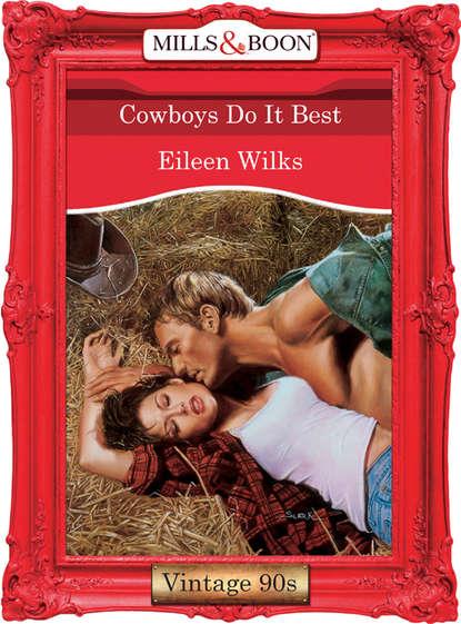 Eileen Wilks Cowboys Do It Best eileen wilks the loner and the lady