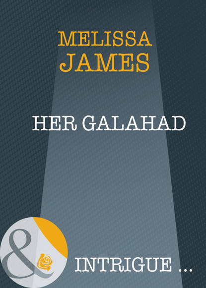 Melissa James Her Galahad fated