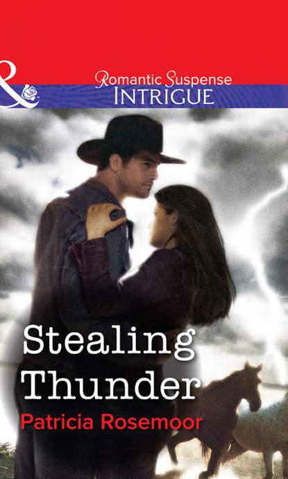 Patricia Rosemoor Stealing Thunder stealing rose