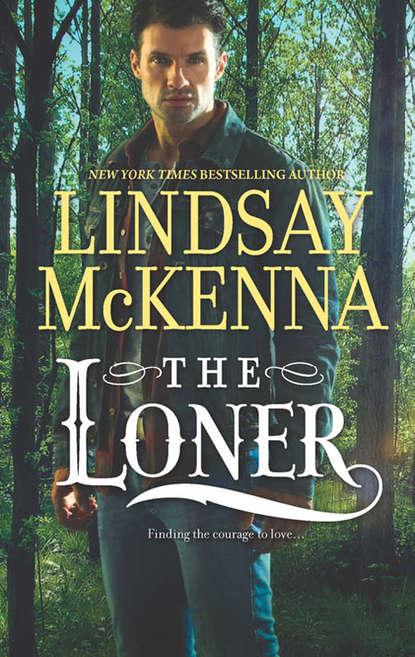 Lindsay McKenna The Loner joan hohl the dakota man