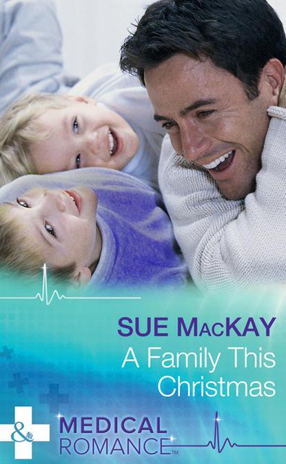 Sue MacKay A Family This Christmas недорого