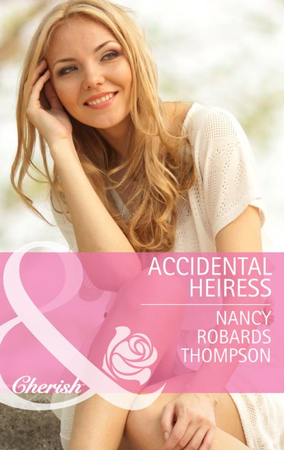Фото - Nancy Thompson Robards Accidental Heiress nancy robards thompson falling for fortune