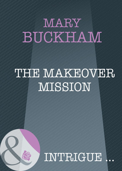 Фото - Mary Buckham The Makeover Mission mary jane clark it only takes a moment