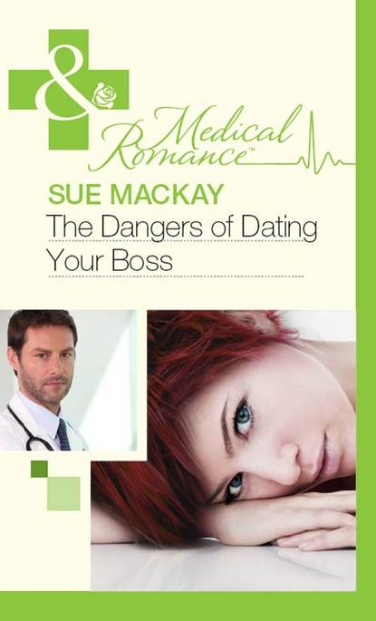 Sue MacKay The Dangers of Dating Your Boss недорого