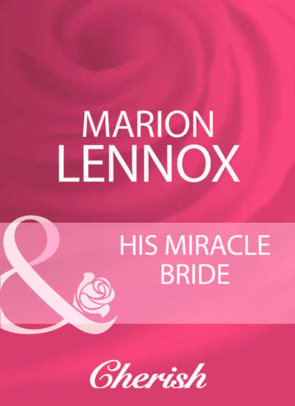 Фото - Marion Lennox His Miracle Bride charles pierce lewarne the love israel family