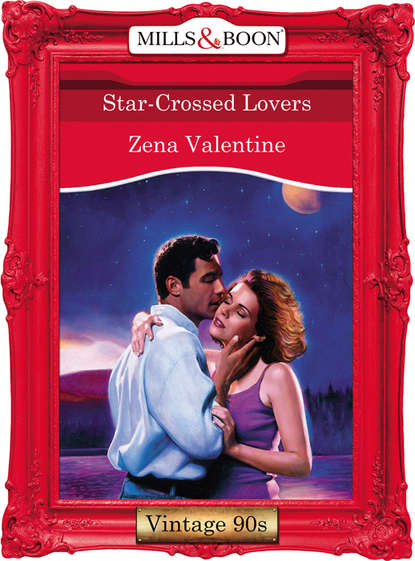 Zena Valentine Star-Crossed Lovers