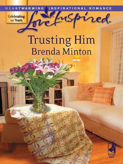 Brenda Minton Trusting Him brenda minton trusting him
