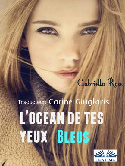 Gabriella Rose L'Océan De Tes Yeux Bleus max liebster un crisol de terror