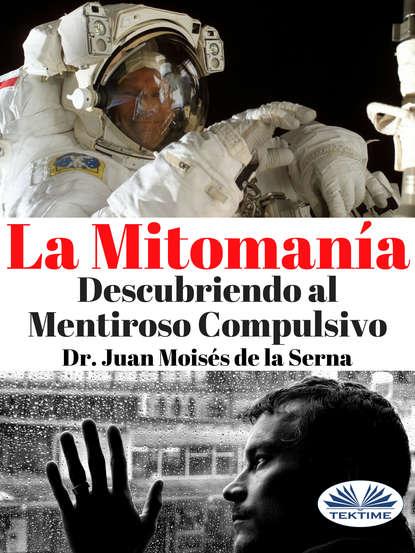 dr juan moisés de la serna aspectos psicológicos em tempos de pandemia Dr. Juan Moisés De La Serna La Mitomanía