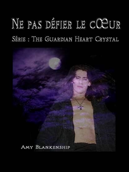 Фото - Amy Blankenship Ne Pas Défier Le Cœur amy blankenship ne pas défier le cœur