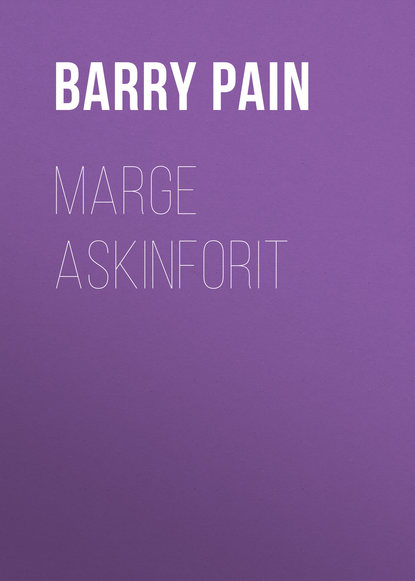 Barry Pain Marge Askinforit