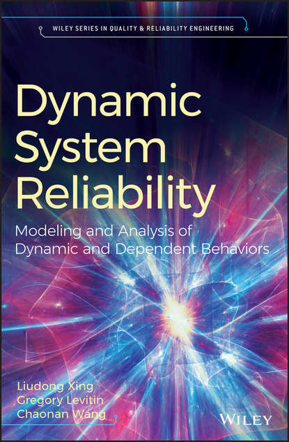 Gregory Levitin Dynamic System Reliability. Modeling and Analysis of Dynamic and Dependent Behaviors system reliability assessment of corroded pipelines