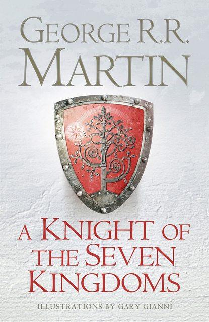 Джордж Р. Р. Мартин A Knight of the Seven Kingdoms