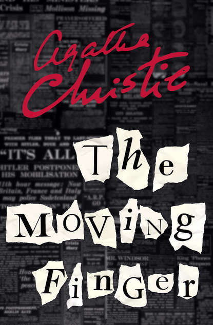 Агата Кристи The Moving Finger christie agatha miss marple s final cases