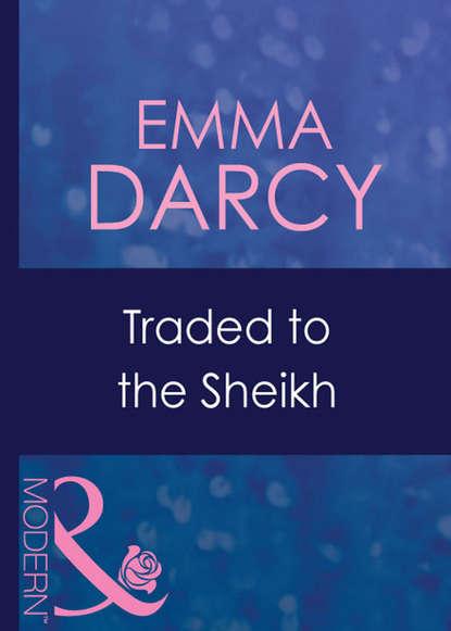 Emma Darcy Traded To The Sheikh толстовка trespass trespass mp002xw0sk8x