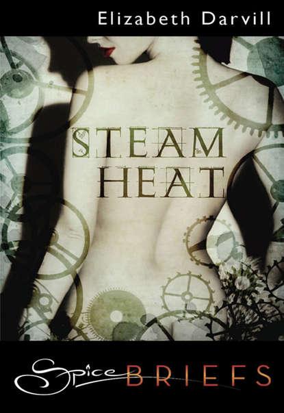 Elizabeth Darvill Steam Heat недорого