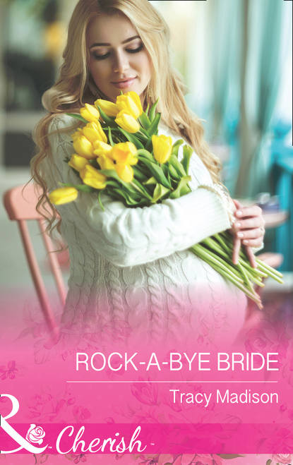Tracy Madison Rock-A-Bye Bride