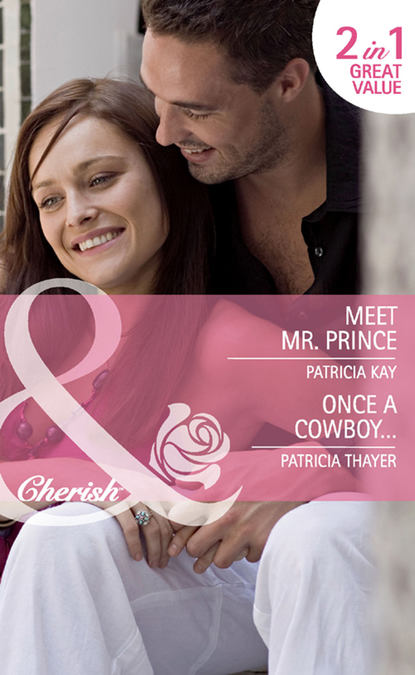 Patricia Thayer Meet Mr. Prince / Once a Cowboy...: Meet Mr. Prince meet mr mulliner