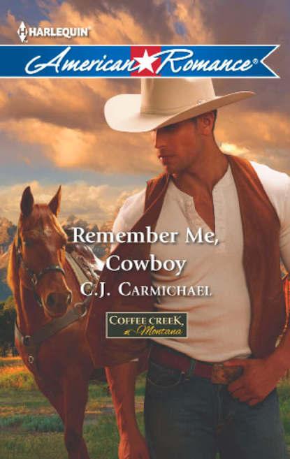 C.J. Carmichael Remember Me, Cowboy варя rememberme…
