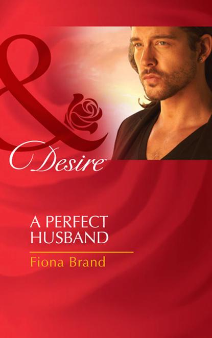 Fiona Brand A Perfect Husband fiona brand a tangled affair