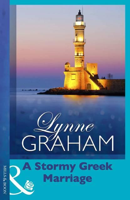 Lynne Graham A Stormy Greek Marriage