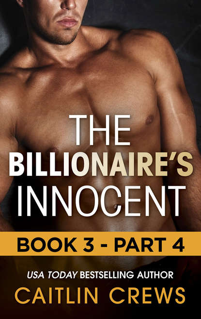 CAITLIN CREWS The Billionaire's Innocent - Part 4 caitlin crews secrets of his forbidden cinderella