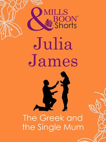 Julia James The Greek and the Single Mum julia james the italian s token wife