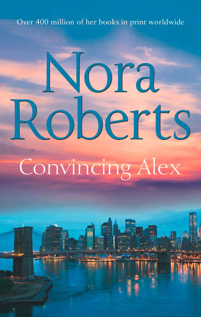 Фото - Нора Робертс Convincing Alex: the classic story from the queen of romance that you won't be able to put down jane asher the longing a bestselling psychological thriller you won't be able to put down