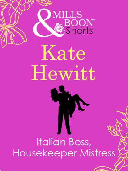 Кейт Хьюит Italian Boss, Housekeeper Mistress недорого