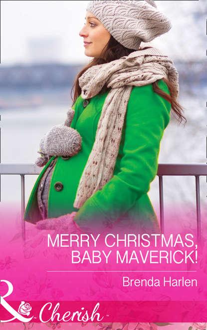 Фото - Brenda Harlen Merry Christmas, Baby Maverick! brenda harlen the maverick s thanksgiving baby