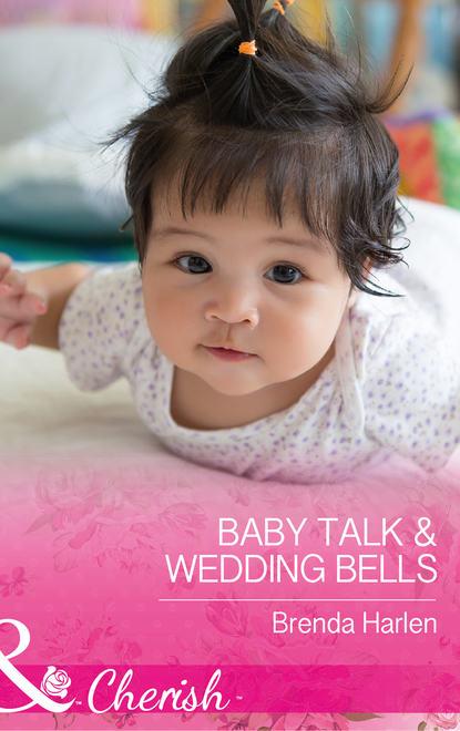 Фото - Brenda Harlen Baby Talk and Wedding Bells brenda harlen the maverick s thanksgiving baby