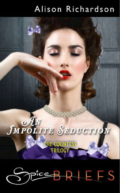 Alison Richardson An Impolite Seduction eva leigh counting on a countess