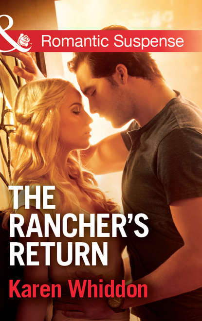 Karen Whiddon The Rancher's Return недорого